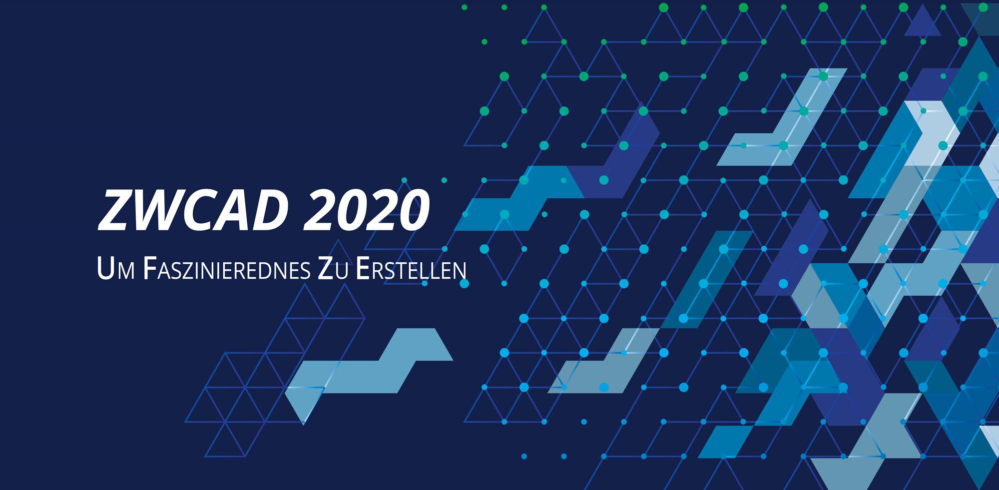 ZWCAD 2020 SP2: Veröffentlicht mit neuestem Benutzererlebnis