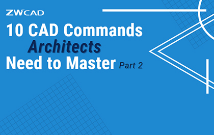 10 CAD Commands Architects Need to Master (Part 2)