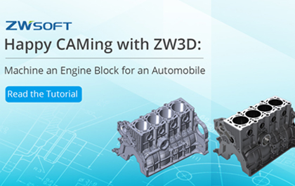 Happy CAMing with ZW3D: Machine an Engine Block for an Automobile