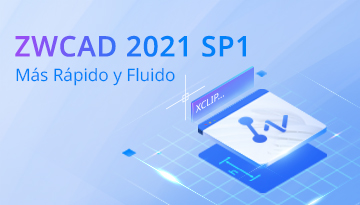 ¡ZWCAD 2021 SP1 Ya Está Disponible!