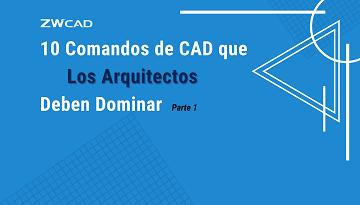 10 comandos de CAD que los arquitectos deben dominar (Parte 1)