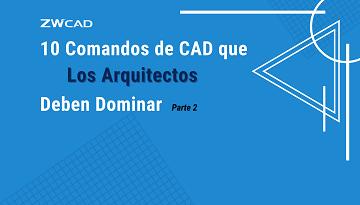 10 comandos de CAD que los arquitectos deben dominar (Parte 2)