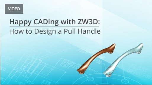 Buon CADing – Progetta un'elegante maniglia con ZW3D