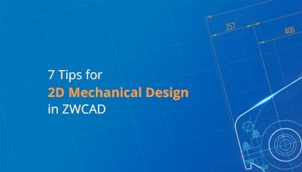 7 consigli per la progettazione meccanica 2D in ZWCAD